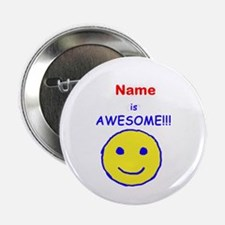 """I am Awesome (personalized) 2.25"""" Button (100"""