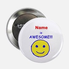 "I am Awesome (personalized) 2.25"" Button (10"