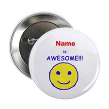 """I am Awesome (personalized) 2.25"""" Button"""
