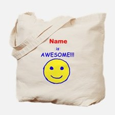 I am Awesome (personalized) Tote Bag