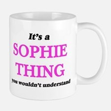 It's a Sophie thing, you wouldn't und Mugs