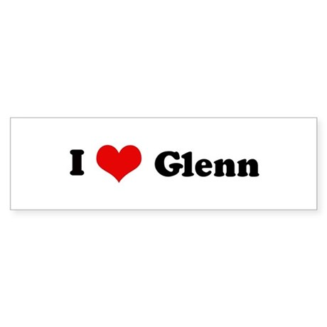 I Love Glenn Bumper Sticker