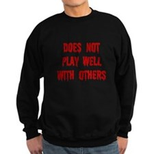 Does Not Play Well Sweatshirt