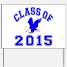 Class Of 2015 Eagle Yard Sign