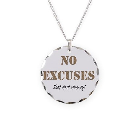 No Excuses Necklace Circle Charm