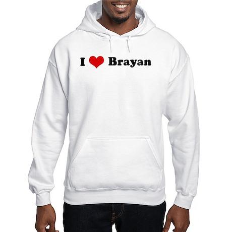 I Love Brayan Hooded Sweatshirt