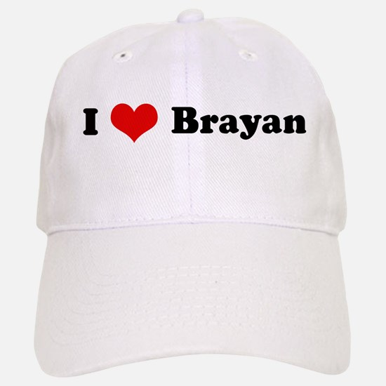 I Love Brayan Baseball Baseball Cap