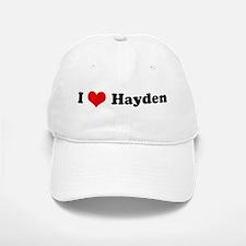 I Love Hayden Baseball Baseball Cap