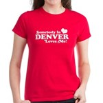 Somebody In Denver Loves Me Women's Dark T-Shirt