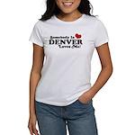 Somebody In Denver Loves Me Women's T-Shirt