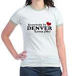 Somebody In Denver Loves Me Jr. Ringer T-Shirt