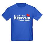 Somebody In Denver Loves Me Kids Dark T-Shirt