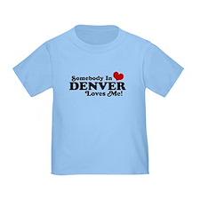 Somebody In Denver Loves Me T