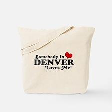 Somebody In Denver Loves Me Tote Bag