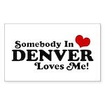 Somebody In Denver Loves Me Sticker (Rectangle)