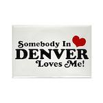 Somebody In Denver Loves Me Rectangle Magnet