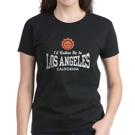 I'd Rather Be In Los Angeles Women's Dark T-Shirt