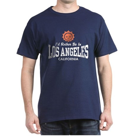 I'd Rather Be In Los Angeles Dark T-Shirt