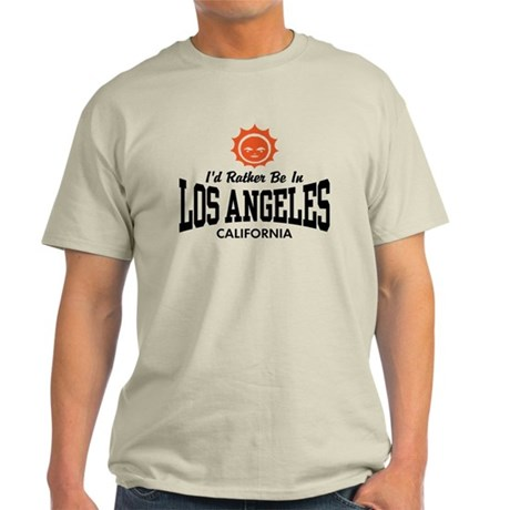 I'd Rather Be In Los Angeles Light T-Shirt