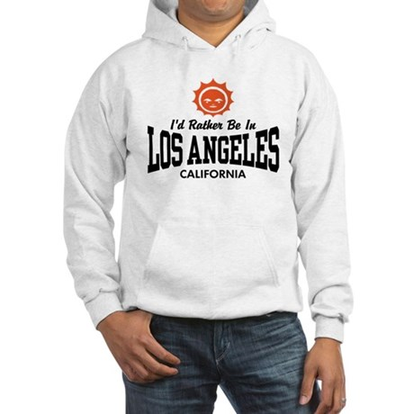 I'd Rather Be In Los Angeles Hooded Sweatshirt