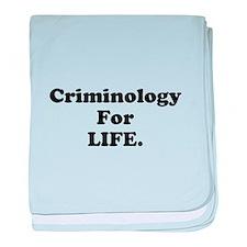 Criminology For Life. baby blanket