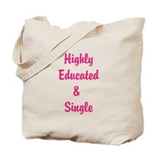 Highly Educated and Single Tote Bag