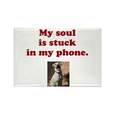 My soul is stuck in my phone. Rectangle Magnet