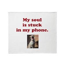 My soul is stuck in my phone. Throw Blanket