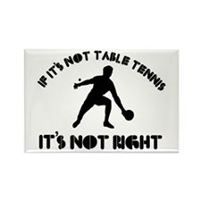 If it's not tennis it's not right Rectangle Magnet
