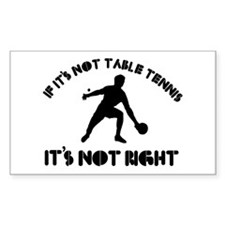 If it's not tennis it's not right Decal