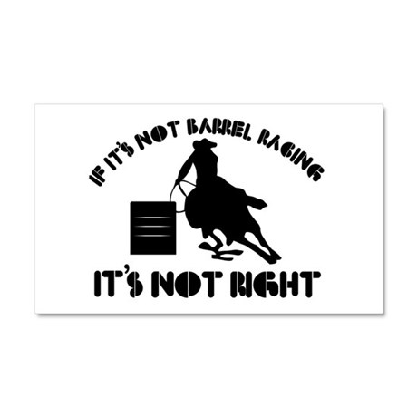 If it's not barrel racing it's not right Car Magne