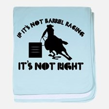 If it's not barrel racing it's not right baby blan