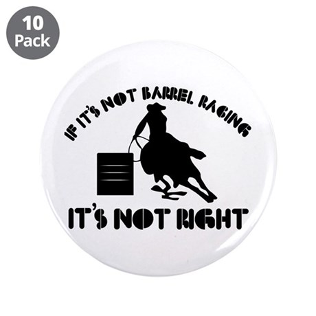 """If it's not barrel racing it's not right 3.5"""" Butt"""