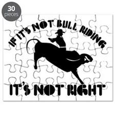 If it's not bull riding it's not right Puzzle