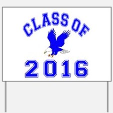 Class Of 2016 Eagle Yard Sign