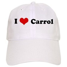 I Love Carrol Baseball Cap
