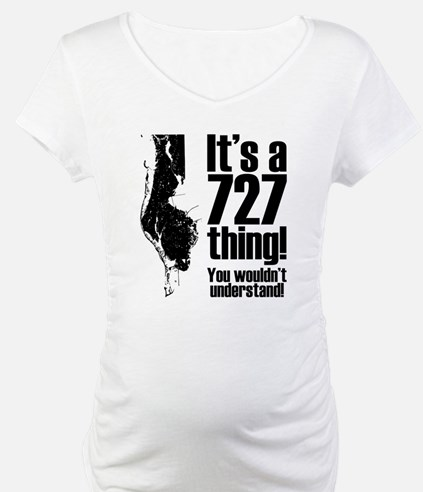 It's A 727 Thing Shirt
