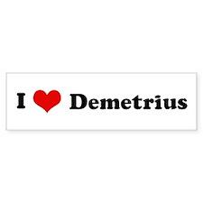 I Love Demetrius Bumper Bumper Sticker