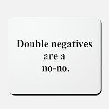 double negatives Mousepad