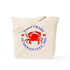 I got crabs in Ocean City Tote Bag