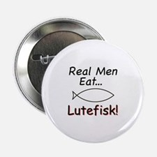 "Real Men Eat Lutefisk 2.25"" Button"