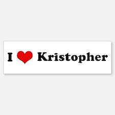 I Love Kristopher Bumper Bumper Bumper Sticker