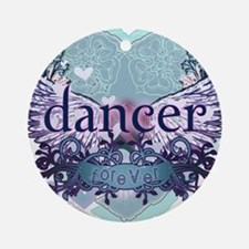 dancer forever by DanceShirts.com Ornament (Round)