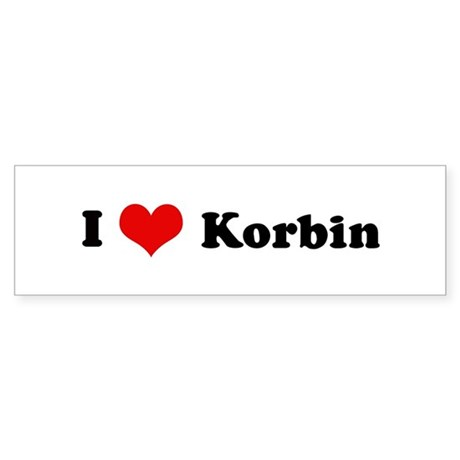 I Love Korbin Bumper Sticker