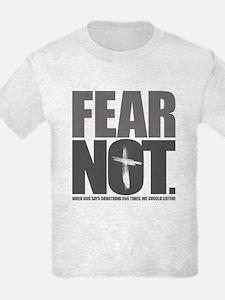 Fear Not. T-Shirt
