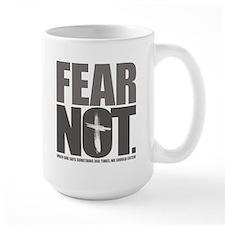 Fear Not. Mug