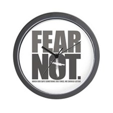 Fear Not. Wall Clock