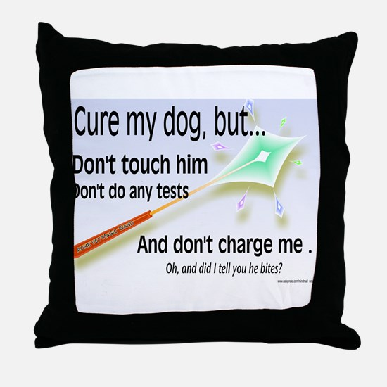 Cure My Dog Throw Pillow