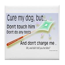 Cure My Dog Tile Coaster