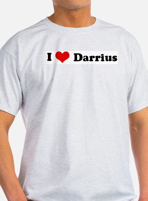I Love Darrius Ash Grey T-Shirt